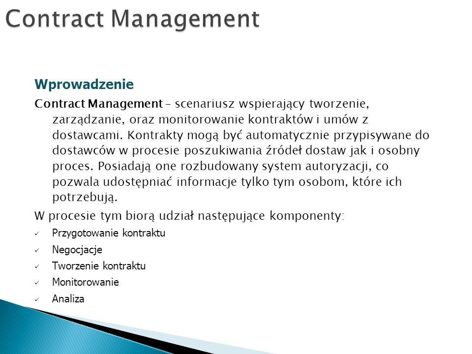 Wprowadzenie Contract Management – scenariusz wspierający tworzenie, zarządzanie, oraz monitorowanie kontraktów i umów z dostawcami.