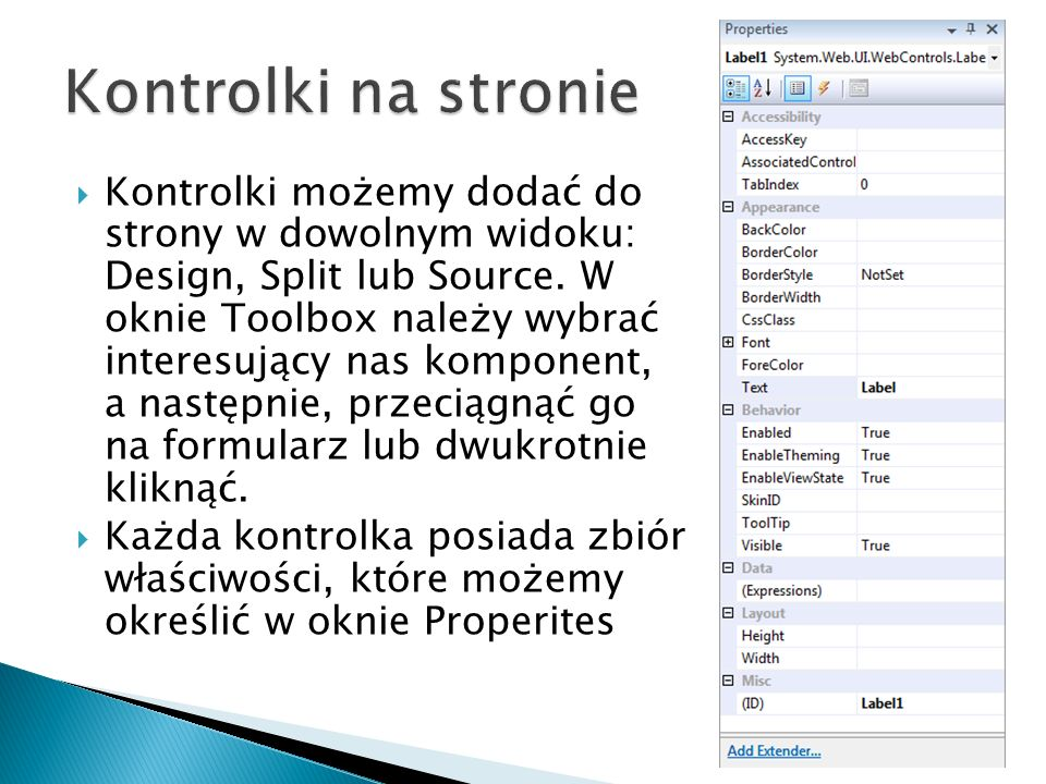 Kontrolki możemy dodać do strony w dowolnym widoku: Design, Split lub Source.