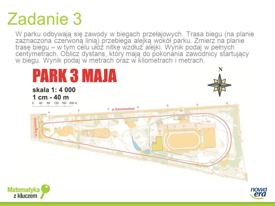 Zadanie 3 W parku odbywają się zawody w biegach przełajowych. Trasa biegu (na planie zaznaczona czerwoną linią) przebiega alejką wokół parku. Zmierz n