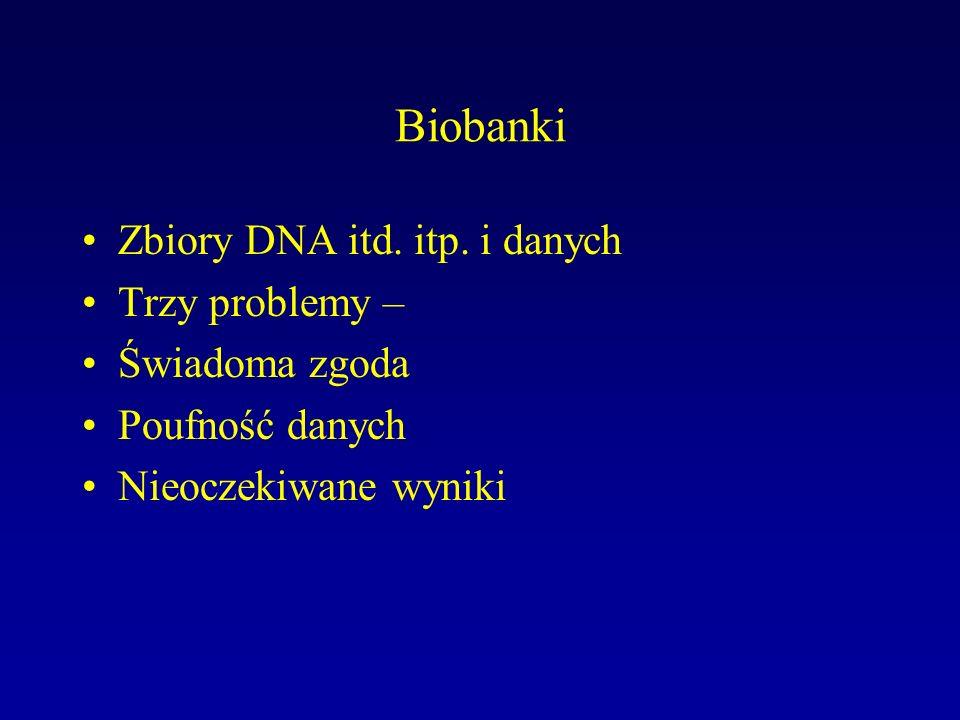 Biobanki Zbiory DNA itd. itp.