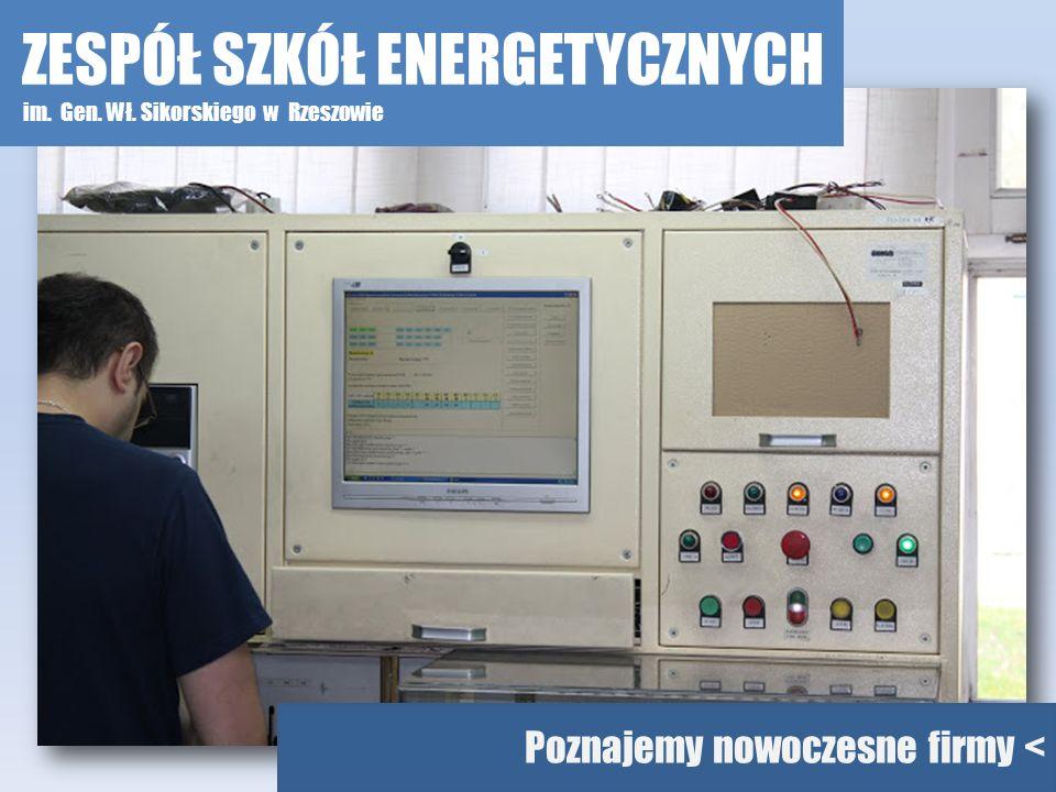 Poznajemy nowoczesne firmy < ZESPÓŁ SZKÓŁ ENERGETYCZNYCH im. Gen. Wł. Sikorskiego w Rzeszowie
