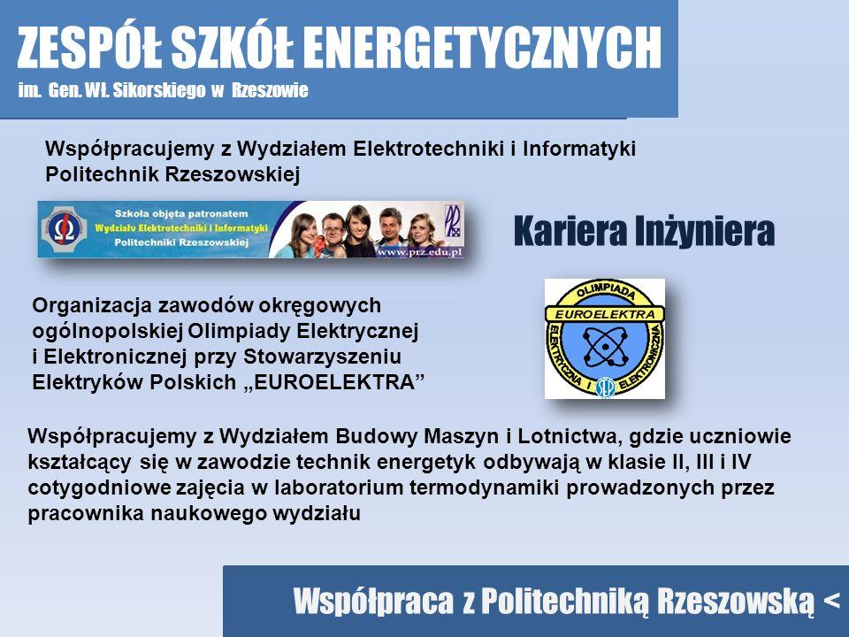 ENERGETYK – 50 lat tradycji Współpraca z Politechniką Rzeszowską < Kariera Inżyniera Współpracujemy z Wydziałem Elektrotechniki i Informatyki Politech