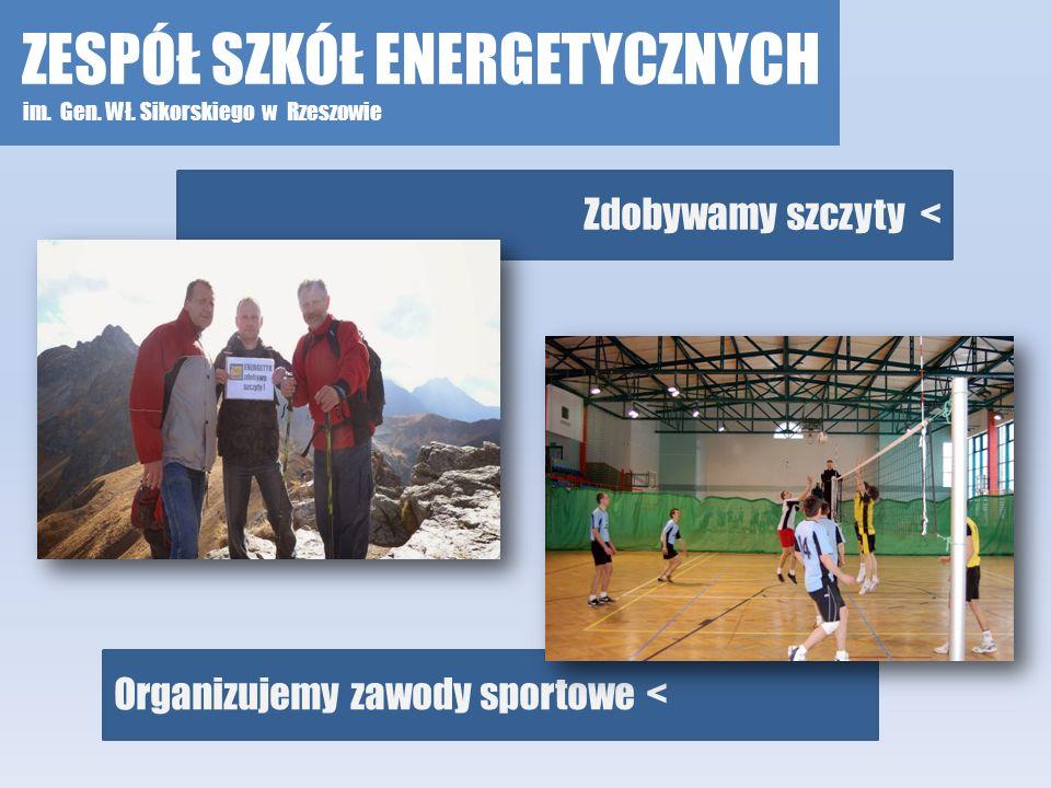 Organizujemy zawody sportowe < Zdobywamy szczyty < ZESPÓŁ SZKÓŁ ENERGETYCZNYCH im. Gen. Wł. Sikorskiego w Rzeszowie
