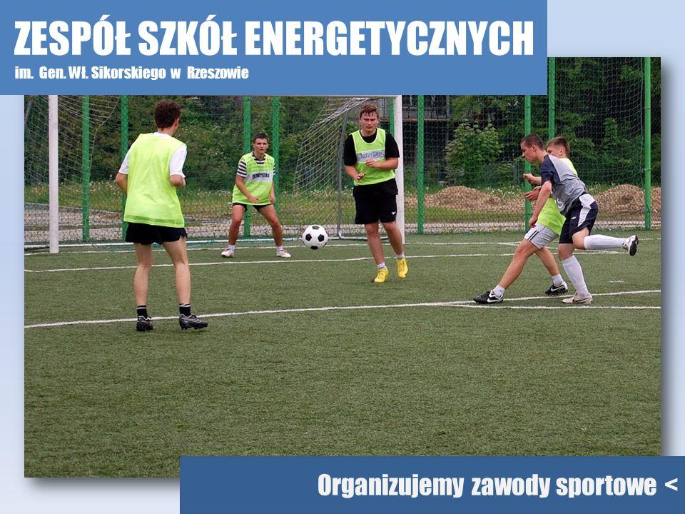 Organizujemy zawody sportowe < ZESPÓŁ SZKÓŁ ENERGETYCZNYCH im. Gen. Wł. Sikorskiego w Rzeszowie