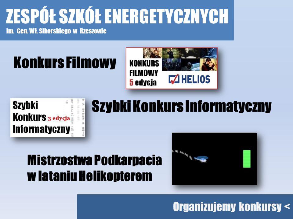 Organizujemy konkursy < Konkurs Filmowy Szybki Konkurs Informatyczny Mistrzostwa Podkarpacia w lataniu Helikopterem ZESPÓŁ SZKÓŁ ENERGETYCZNYCH im. Ge