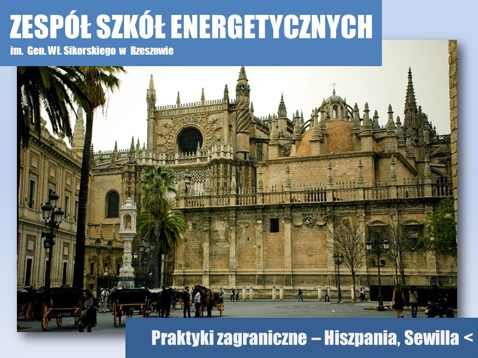Praktyki zagraniczne – Hiszpania, Sewilla < ZESPÓŁ SZKÓŁ ENERGETYCZNYCH im. Gen. Wł. Sikorskiego w Rzeszowie