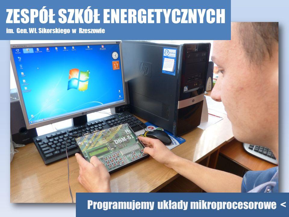 Programujemy układy mikroprocesorowe < ZESPÓŁ SZKÓŁ ENERGETYCZNYCH im. Gen. Wł. Sikorskiego w Rzeszowie