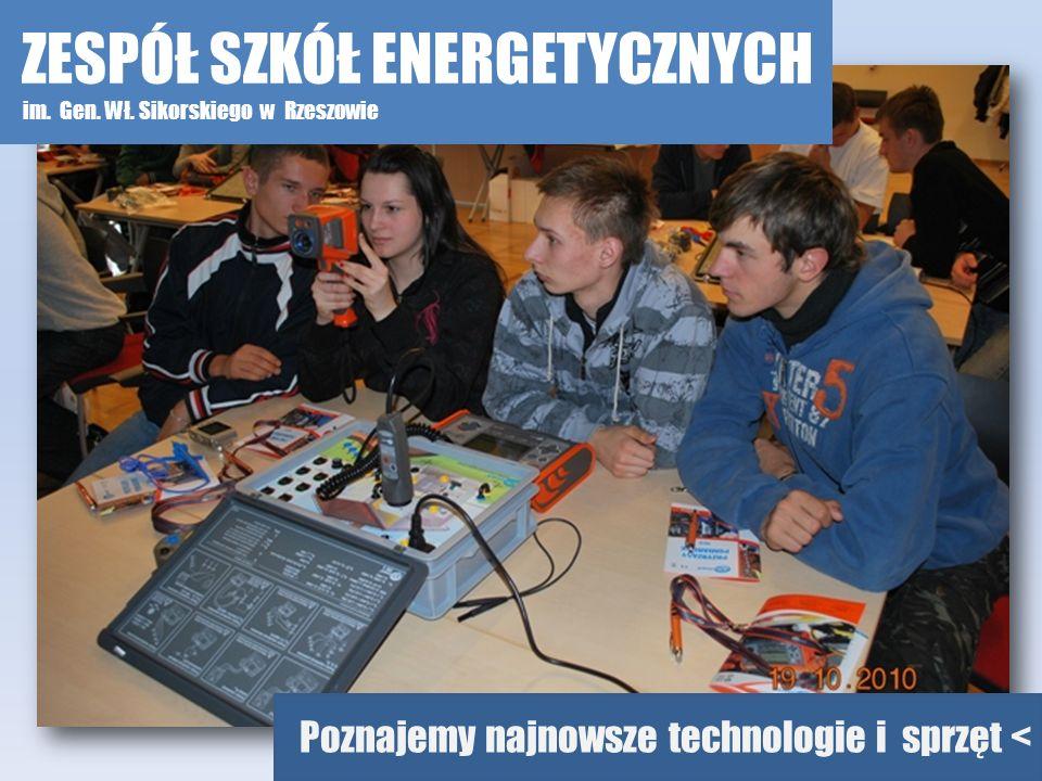 Poznajemy najnowsze technologie i sprzęt < ZESPÓŁ SZKÓŁ ENERGETYCZNYCH im. Gen. Wł. Sikorskiego w Rzeszowie