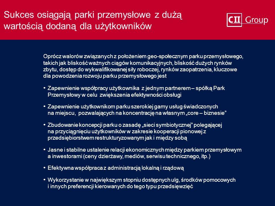 """0423_041122WA_1824 8 Oprócz walorów związanych z położeniem geo-społecznym parku przemysłowego, takich jak bliskość ważnych ciągów komunikacyjnych, bliskość dużych rynków zbytu, dostęp do wykwalifikowanej siły roboczej, rynków zaopatrzenia, kluczowe dla powodzenia rozwoju parku przemysłowego jest Sukces osiągają parki przemysłowe z dużą wartością dodaną dla użytkowników Zapewnienie współpracy użytkownika z jednym partnerem – spółką Park Przemysłowy w celu zwiększenia efektywności obsługi Zapewnienie użytkownikom parku szerokiej gamy usług świadczonych na miejscu, pozwalających na koncentrację na własnym """"core – biznesie Zbudowanie koncepcji parku o zasadę """"sieci symbiotycznej polegającej na przyciągnięciu użytkowników w zakresie kooperacji pionowej z przedsiębiorstwem restrukturyzowanym jak i między sobą Jasne i stabilne ustalenie relacji ekonomicznych między parkiem przemysłowym a inwestorami (ceny dzierżawy, mediów, serwisu technicznego, itp.) Efektywna współpraca z administracją lokalną i rządową Wykorzystanie w największym stopniu dostępnych ulg, środków pomocowych i innych preferencji kierowanych do tego typu przedsięwzięć"""