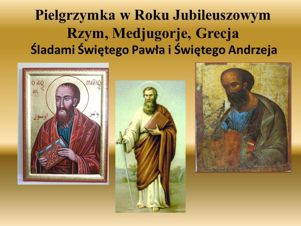 Pielgrzymka w Roku Jubileuszowym Rzym, Medjugorje, Grecja Śladami Świętego Pawła i Świętego Andrzeja