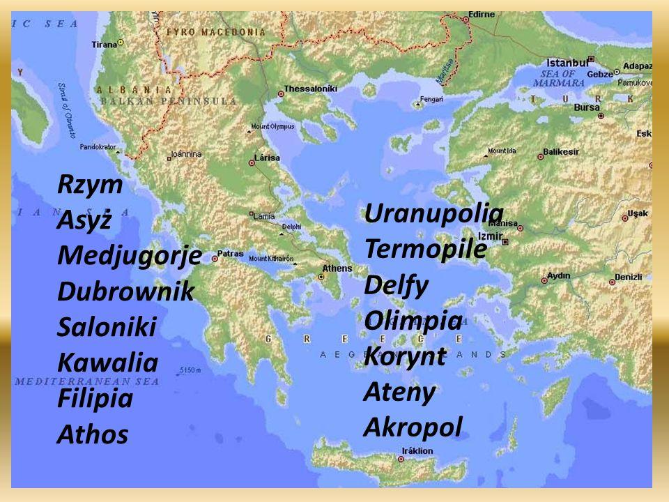 Rzym Asyż Medjugorje Dubrownik Saloniki Kawalia Filipia Athos Uranupolia Termopile Delfy Olimpia Korynt Ateny Akropol