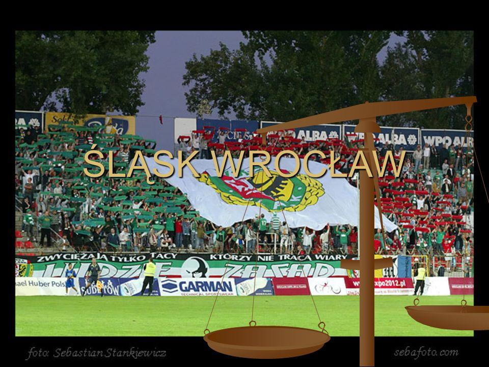 Śląsk Wrocław Śląsk Wrocław – polski klub piłkarski z siedzibą we Wrocławiu.