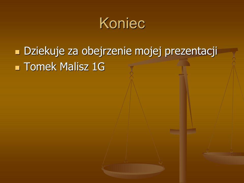Koniec Dziekuje za obejrzenie mojej prezentacji Dziekuje za obejrzenie mojej prezentacji Tomek Malisz 1G Tomek Malisz 1G