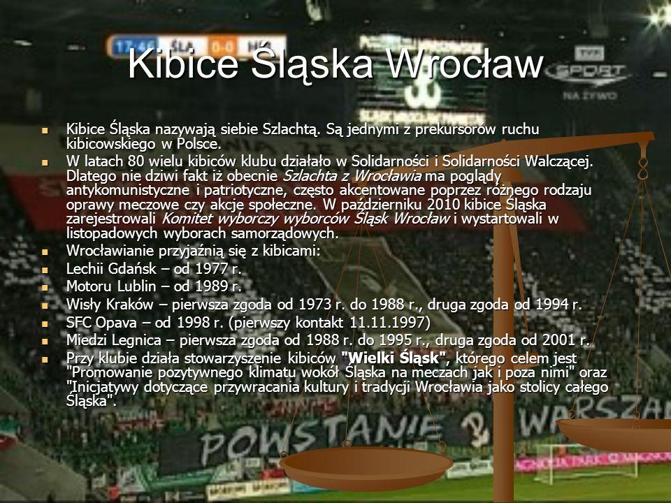 Kibice Śląska nazywają siebie Szlachtą. Są jednymi z prekursorów ruchu kibicowskiego w Polsce. Kibice Śląska nazywają siebie Szlachtą. Są jednymi z pr