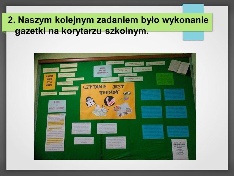 2. Naszym kolejnym zadaniem było wykonanie gazetki na korytarzu szkolnym.