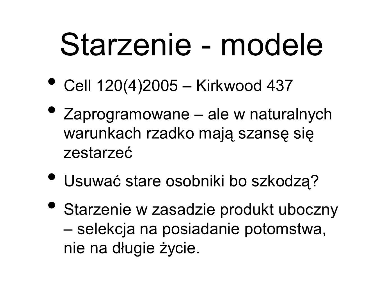 Starzenie - modele Cell 120(4)2005 – Kirkwood 437 Zaprogramowane – ale w naturalnych warunkach rzadko mają szansę się zestarzeć Usuwać stare osobniki