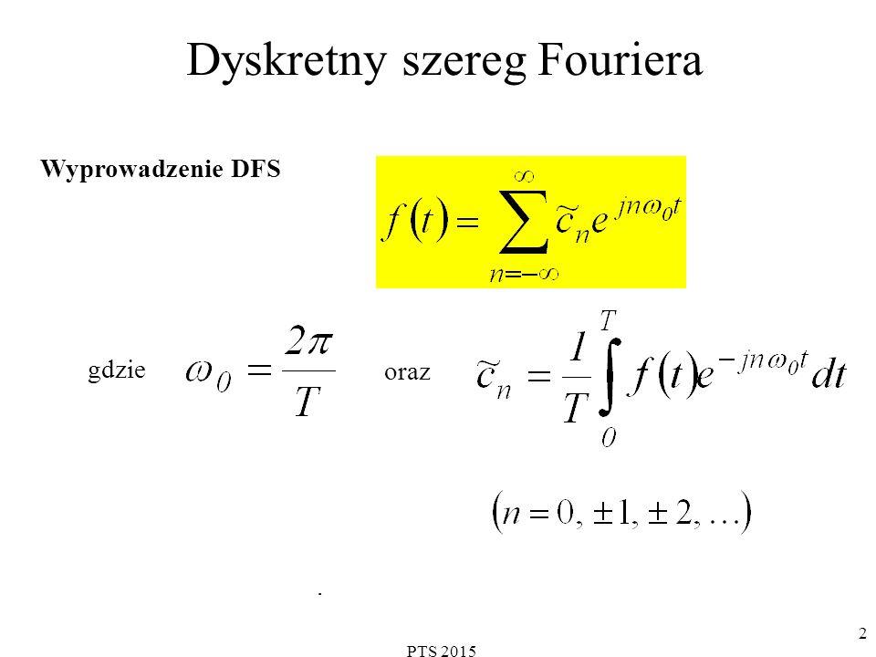 PTS 2015 3 Dyskretny szereg Fouriera cd. Podzielmy okres T na N równych podprzedziałów: