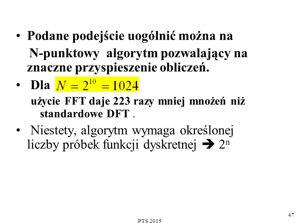 PTS 2015 48 Zastosowanie DFT (FFT) Wyznaczanie widma okresowych funkcji analogowych