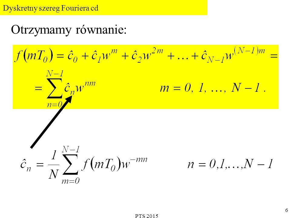 PTS 2015 7 Równanie: stanowi okresowy szereg Fouriera funkcji f(t) w dyskretnych chwilach czasu, a współczynniki aliasingowe (nałożeniowe) określone są wzorem: