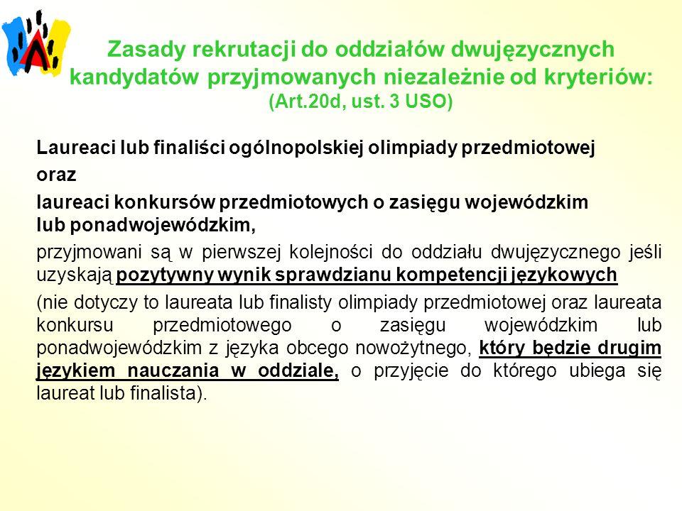 Zasady rekrutacji do oddziałów dwujęzycznych kandydatów przyjmowanych niezależnie od kryteriów: (Art.20d, ust.