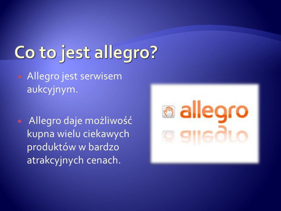  Allegro jest serwisem aukcyjnym.