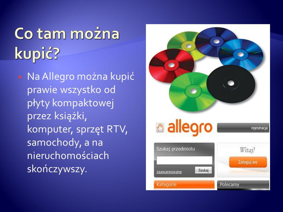  Na Allegro można kupić prawie wszystko od płyty kompaktowej przez książki, komputer, sprzęt RTV, samochody, a na nieruchomościach skończywszy.
