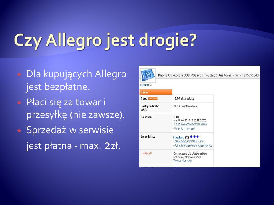  Dla kupujących Allegro jest bezpłatne.  Płaci się za towar i przesyłkę (nie zawsze).