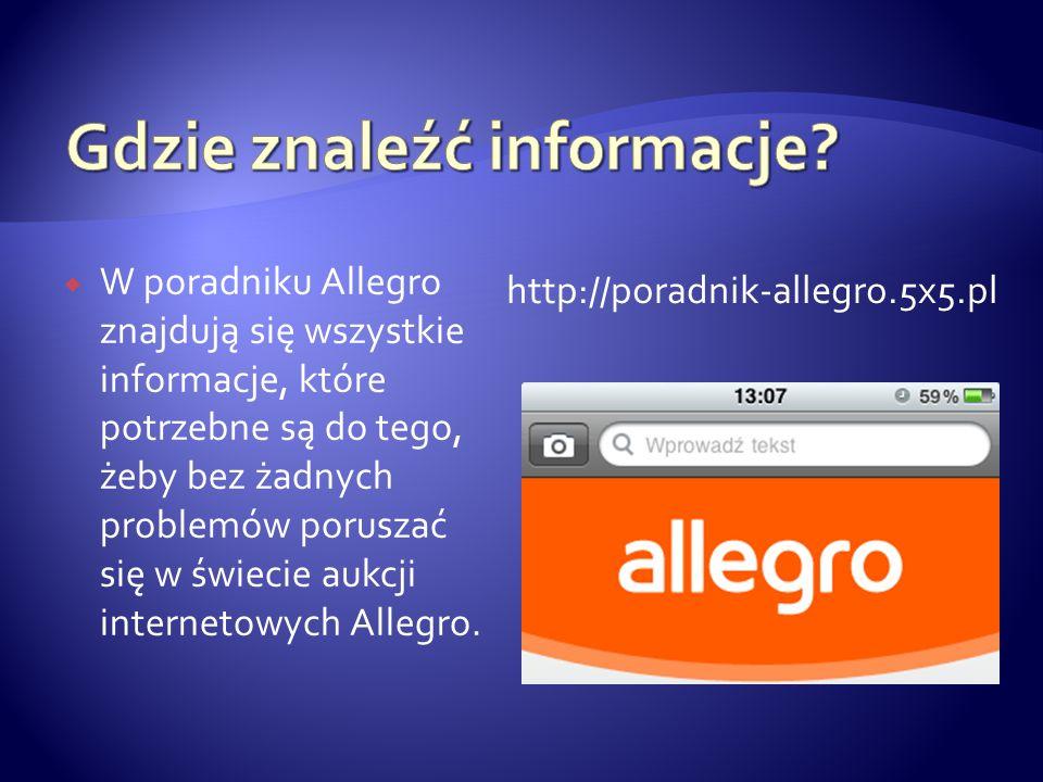  W poradniku Allegro znajdują się wszystkie informacje, które potrzebne są do tego, żeby bez żadnych problemów poruszać się w świecie aukcji internetowych Allegro.
