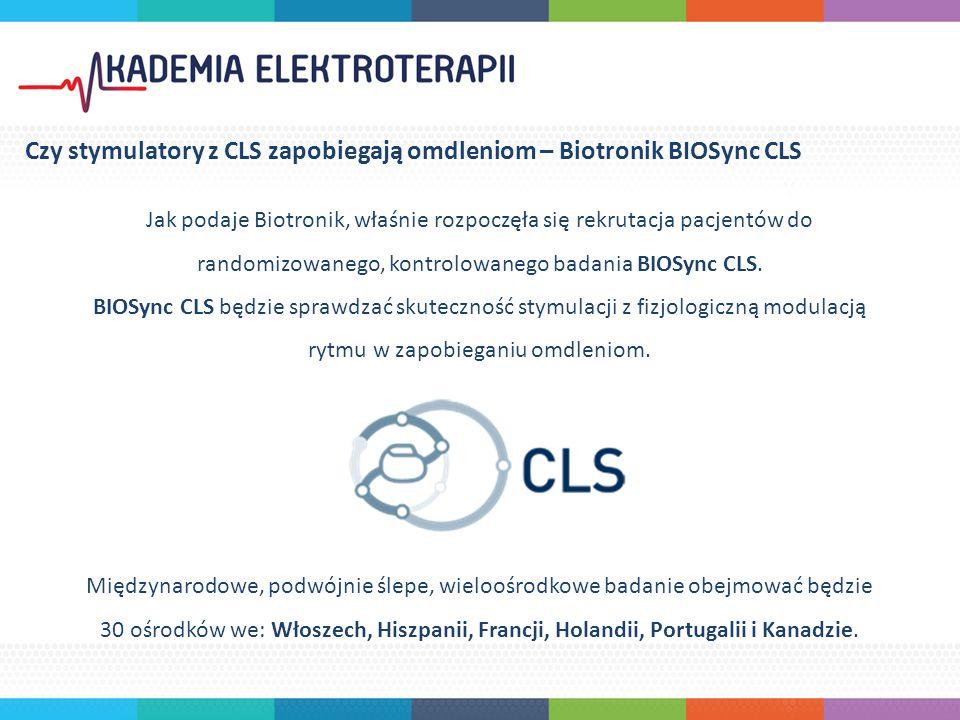 Jak podaje Biotronik, właśnie rozpoczęła się rekrutacja pacjentów do randomizowanego, kontrolowanego badania BIOSync CLS. BIOSync CLS będzie sprawdzać