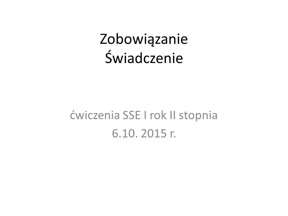 Zobowiązanie Świadczenie ćwiczenia SSE I rok II stopnia 6.10. 2015 r.
