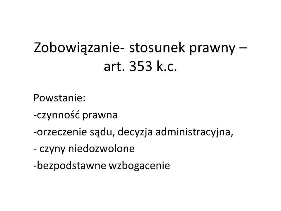 Zobowiązanie- stosunek prawny – art. 353 k.c.