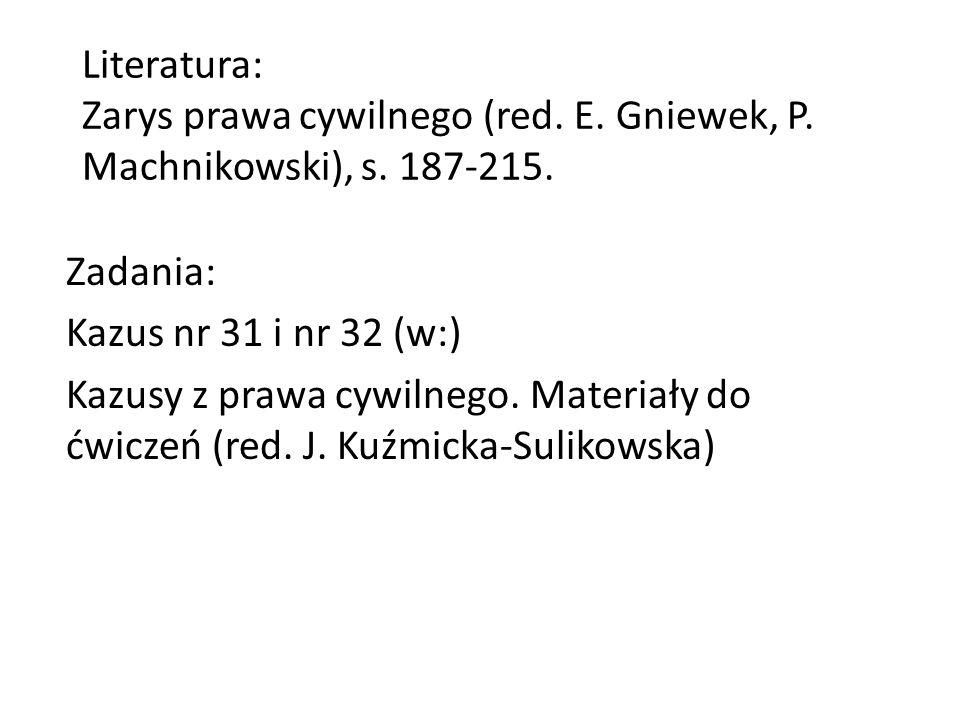 Literatura: Zarys prawa cywilnego (red. E. Gniewek, P.