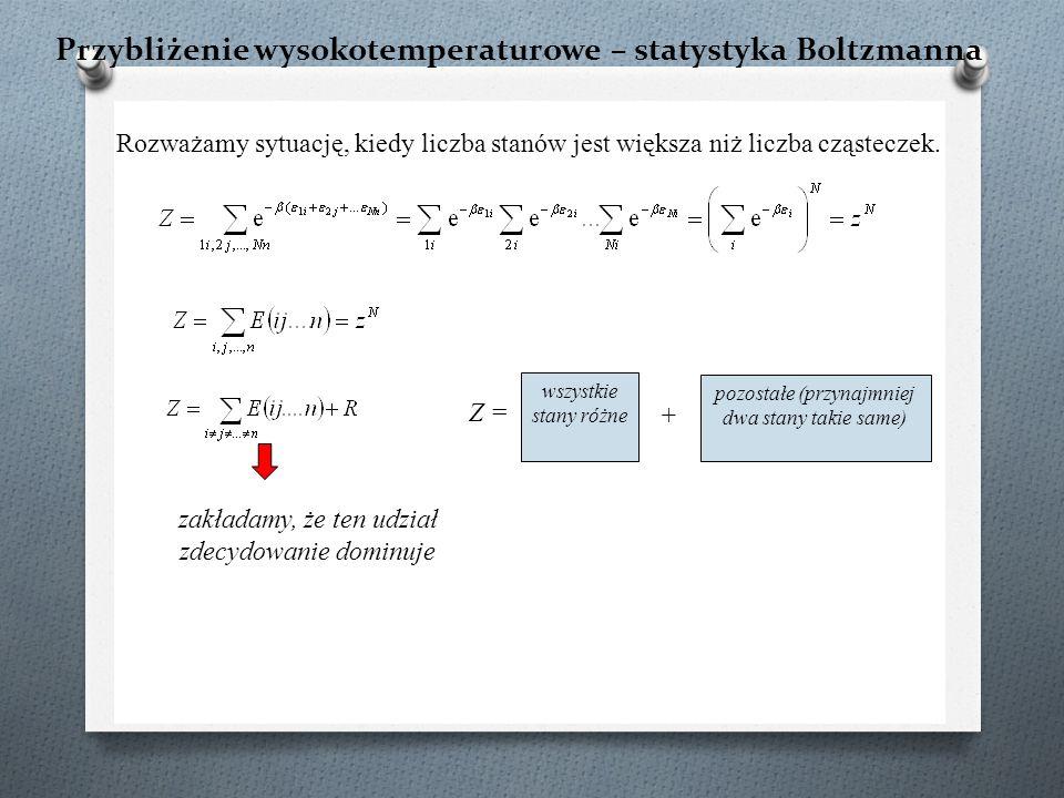 Przybliżenie wysokotemperaturowe – statystyka Boltzmanna Rozważamy sytuację, kiedy liczba stanów jest większa niż liczba cząsteczek. wszystkie stany r