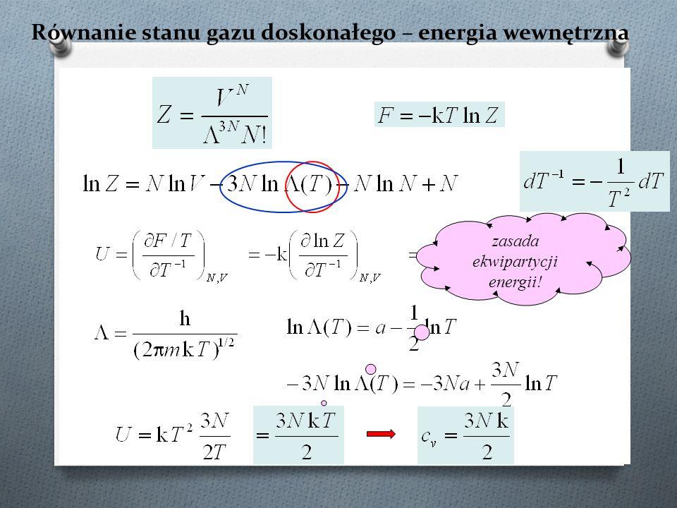 Równanie stanu gazu doskonałego – energia wewnętrzna zasada ekwipartycji energii!