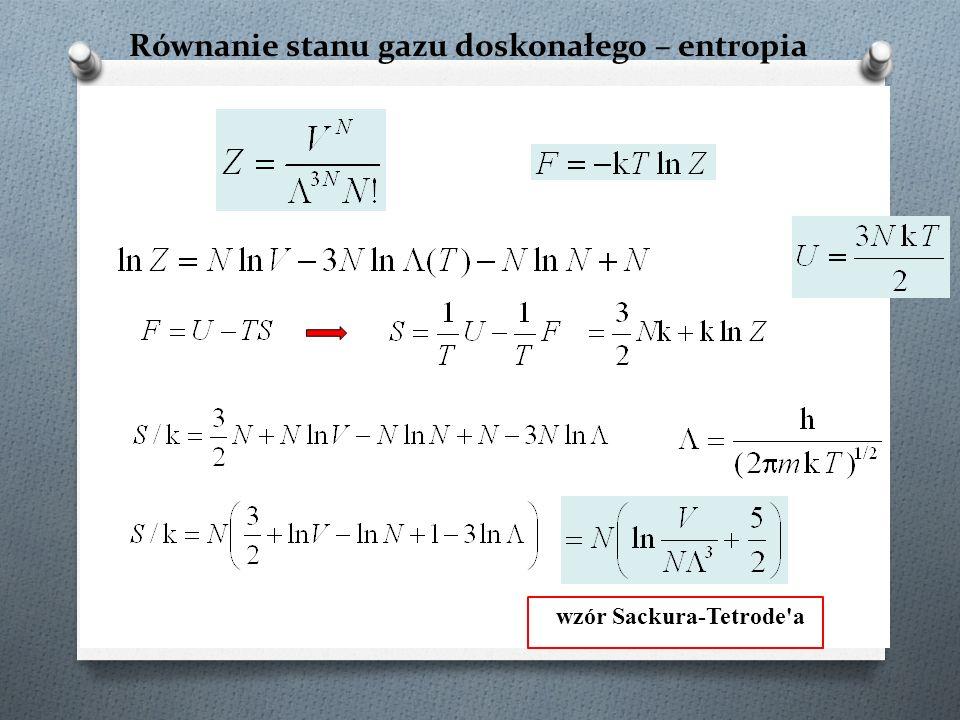 Równanie stanu gazu doskonałego – entropia wzór Sackura-Tetrode'a
