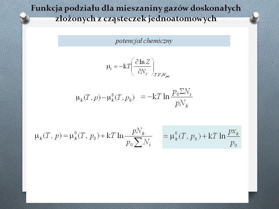 Funkcja podziału dla mieszaniny gazów doskonałych złożonych z cząsteczek jednoatomowych potencjał chemiczny