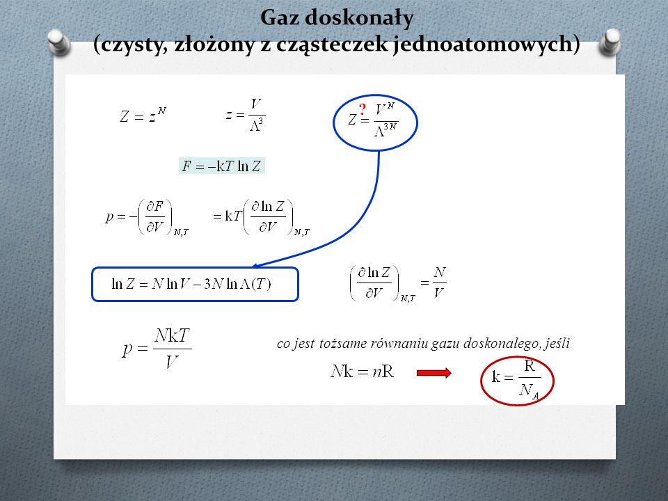 Podsumowanie (3) Podstawowa metoda obliczania funkcji podziału dla układów niedoskonałych opiera się na przybliżeniu pseudoklasycznym gdzie jest konfiguracyjną funkcją podziału.