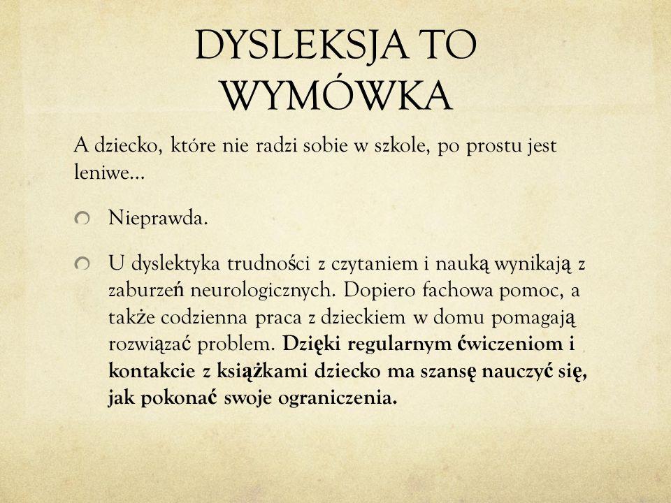 """Okre ś lenie """"zam ę t (dezorintacja) doskonale oddaje to, co dzieje si ę w g ł owie dyslektyka."""