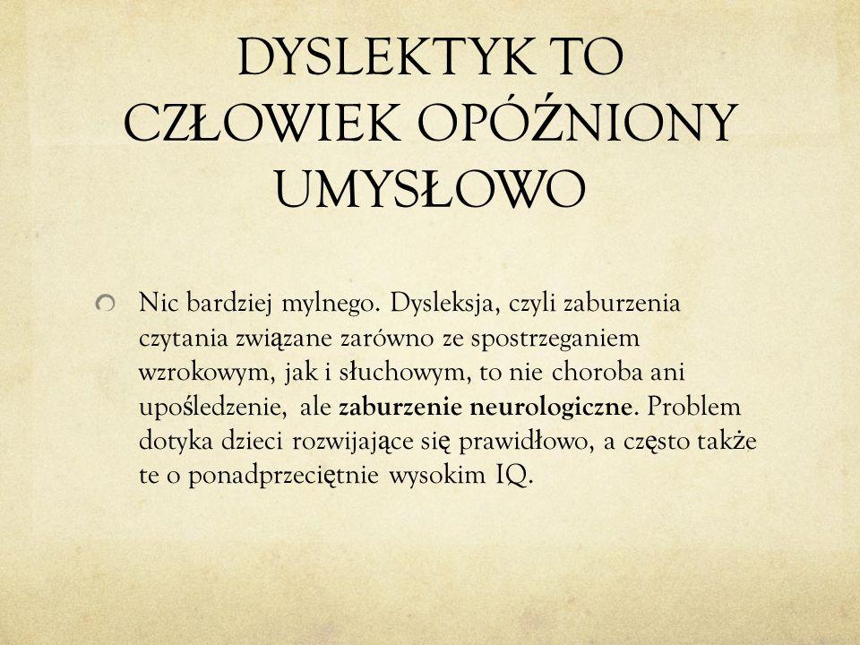 Innym symptomem, po którym rozpoznamy, ż e dyslektyk do ś wiadcza dezorientacji, jest falowanie tekstu.