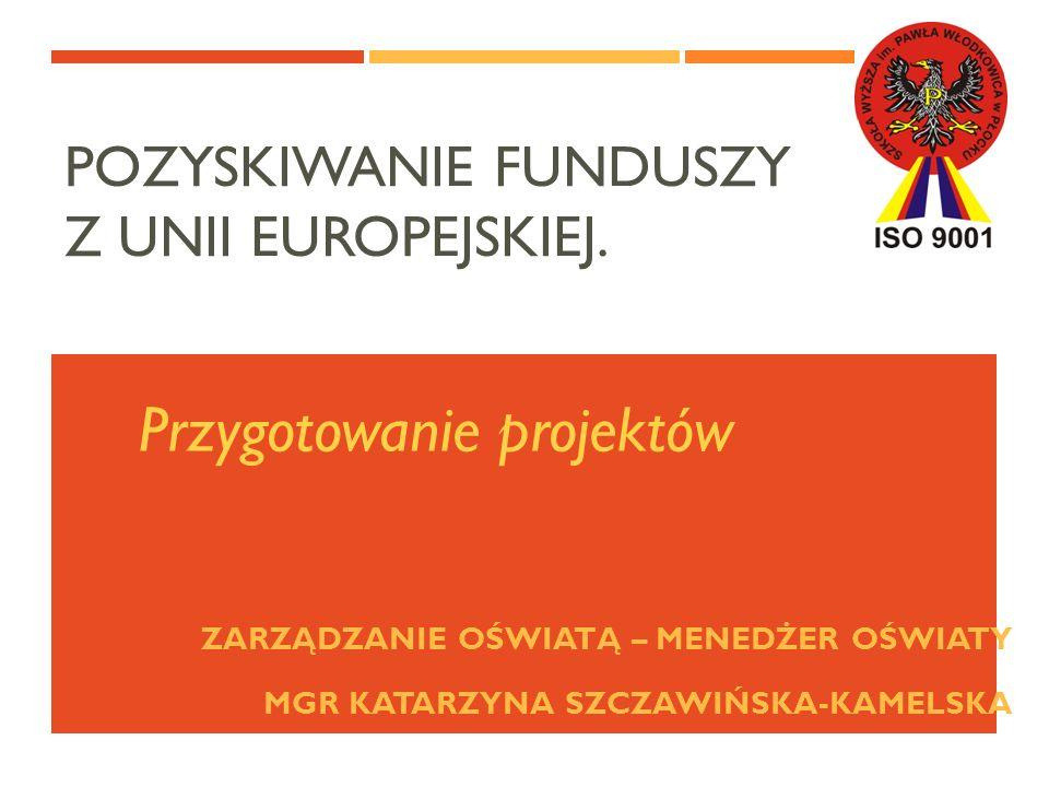 POZYSKIWANIE FUNDUSZY Z UNII EUROPEJSKIEJ.