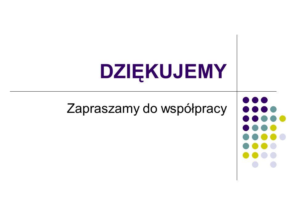 DZIĘKUJEMY Zapraszamy do współpracy