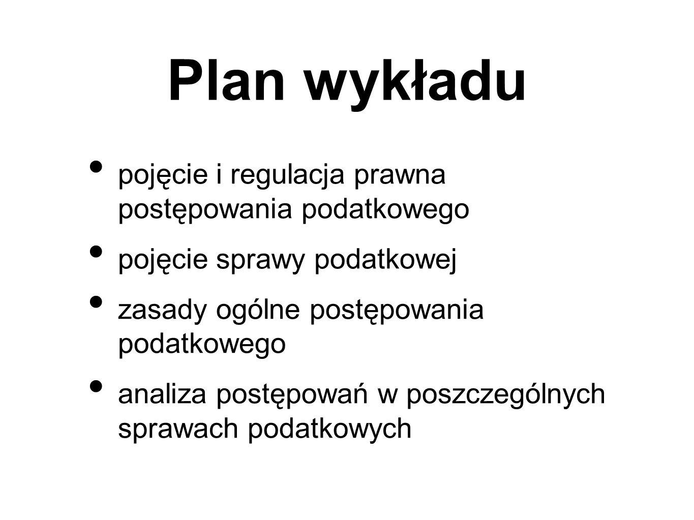 Podręczniki H.Dzwonkowski, Z. Zgierski, Procedury podatkowe, Warszawa 2006 M.