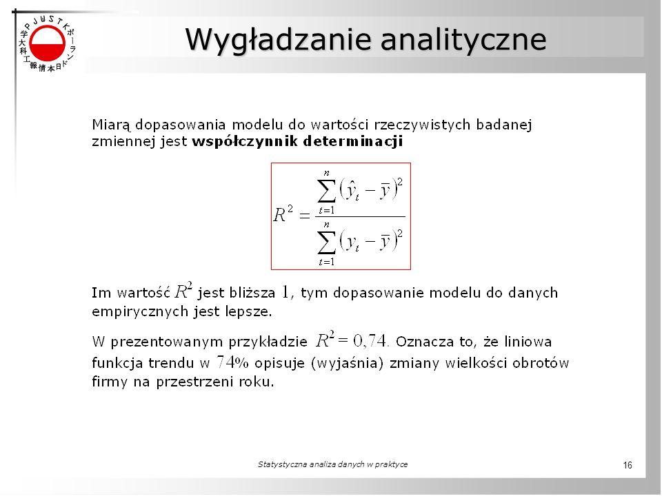 Statystyczna analiza danych w praktyce 16 Wygładzanie analityczne