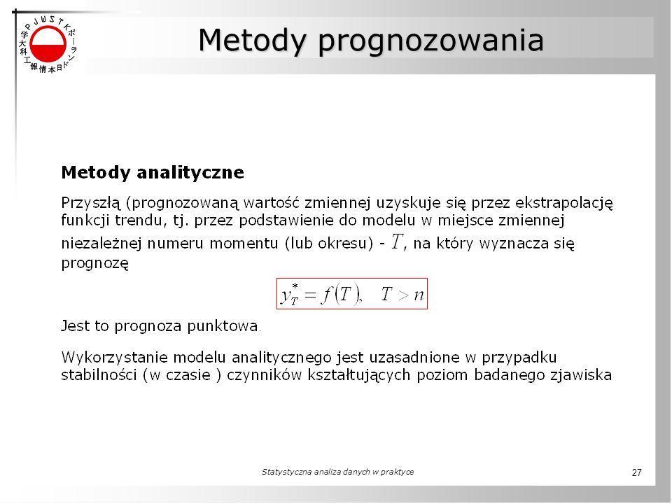 Statystyczna analiza danych w praktyce 27 Metody prognozowania