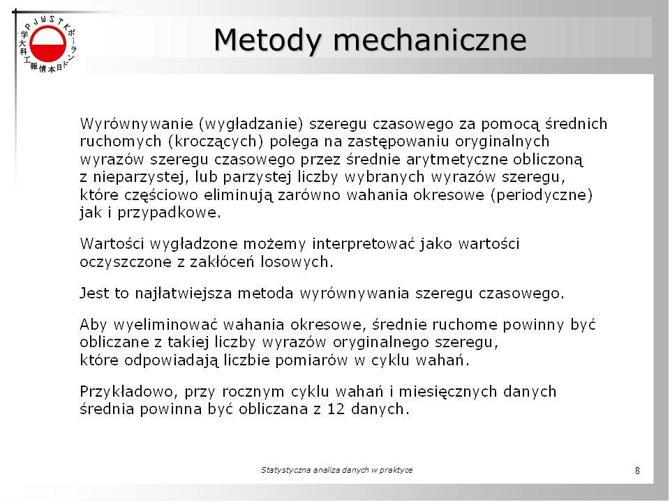 Statystyczna analiza danych w praktyce 8 Metody mechaniczne