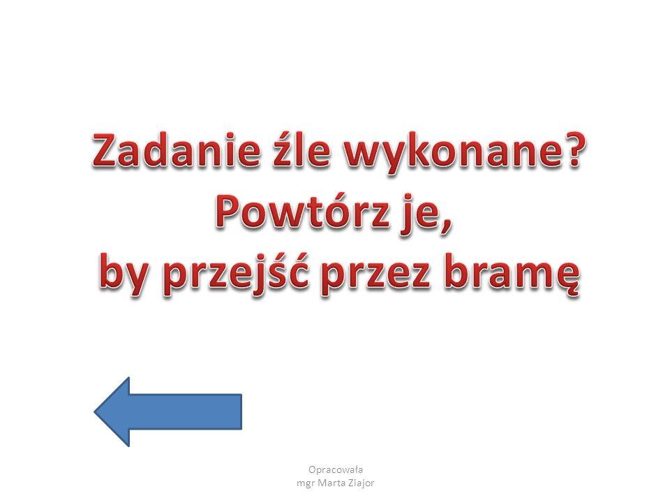 Opracowała mgr Marta Ziajor