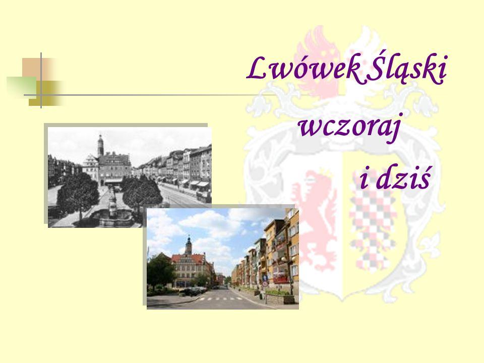 Lwówek Śląski wczoraj i dziś