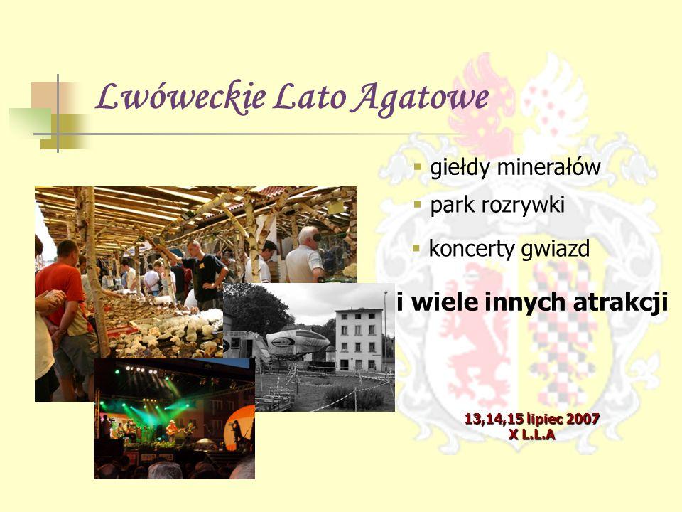 Lwóweckie Lato Agatowe 13,14,15 lipiec 2007 X L.L.A  giełdy minerałów  park rozrywki  koncerty gwiazd i wiele innych atrakcji