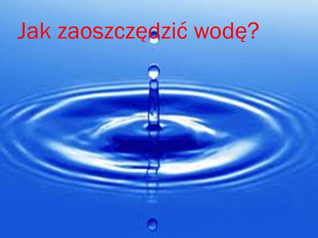 Jak zaoszczędzić wodę