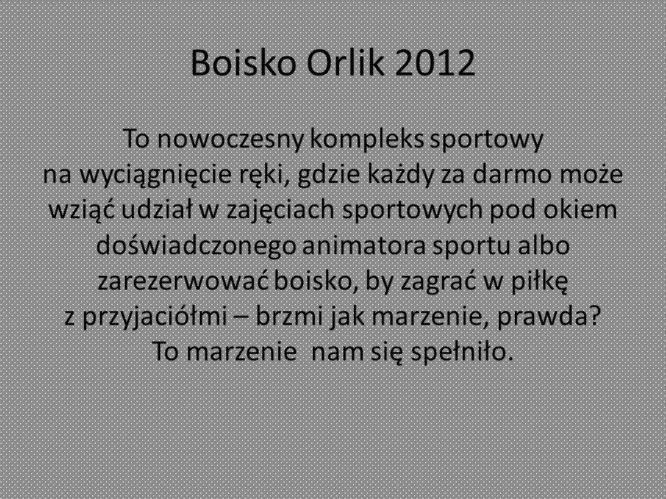 Boisko Orlik 2012 To nowoczesny kompleks sportowy na wyciągnięcie ręki, gdzie każdy za darmo może wziąć udział w zajęciach sportowych pod okiem doświadczonego animatora sportu albo zarezerwować boisko, by zagrać w piłkę z przyjaciółmi – brzmi jak marzenie, prawda.